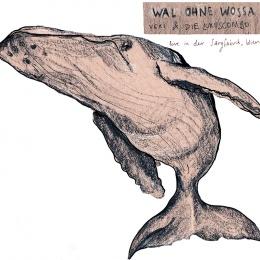 WAL OHNE WOSSA - VERI & die LUXUSCOMBO